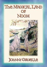 THE MAGICAL LAND OF NOOM - A Children's Fantasy Adventure - Librerie.coop