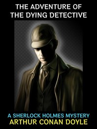 The Adventure of the Dying Detective - Librerie.coop
