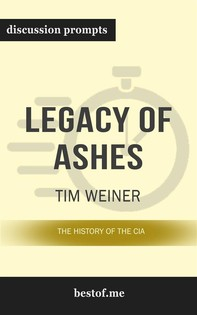 "Summary: ""Legacy of Ashes: The History of the CIA"" by Tim Weiner - Discussion Prompts - Librerie.coop"