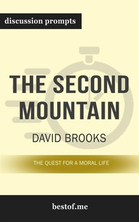 "Summary: ""The Second Mountain: The Quest for a Moral Life"" by David Brooks - Discussion Prompts - Librerie.coop"
