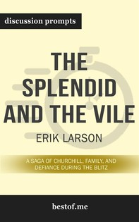 "Summary: ""The Splendid and the Vile: A Saga of Churchill, Family, and Defiance During the Blitz"" by Erik Larson - Discussion Prompts - Librerie.coop"