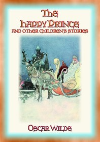 THE HAPPY PRINCE AND OTHER STORIES - A unique book by Oscar Wilde - Librerie.coop