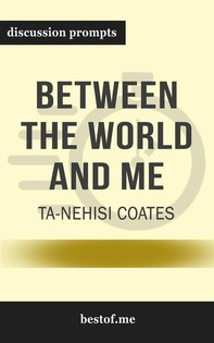 "Summary: ""Between the World and Me"" by Ta-Nehisi Coates - Discussion Prompts - Librerie.coop"