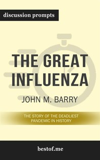 "Summary: ""The Great Influenza: The Story of the Deadliest Pandemic in History"" by John M. Barry - Discussion Prompts - Librerie.coop"
