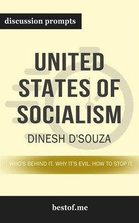"Summary: ""United States of Socialism: Who's Behind It. Why It's Evil. How to Stop It."" by Dinesh D'Souza - Discussion Prompts - Librerie.coop"