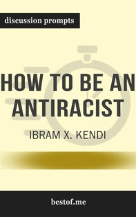 "Summary: ""How to Be an Antiracist"" by Ibram X. Kendi - Discussion Prompts - Librerie.coop"