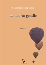 La libertà gentile - Librerie.coop