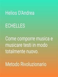 ECHELLES  Come comporre musica e musicare testi in modo totalmente nuovo  - Librerie.coop