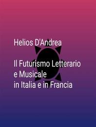 Il Futurismo Letterario e Musicale in Italia e in Francia - Librerie.coop