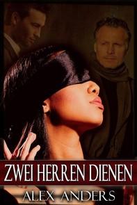 Zwei Herren Dienen: Die Ganze Serie (Alphamännchen, BDSM, männlicher Dominanter & weibliche Devote) - Librerie.coop