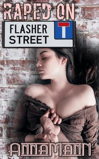 Raped On Flasher Street - Librerie.coop