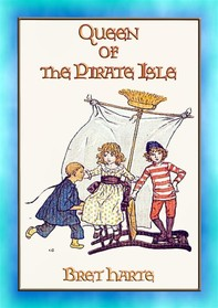 QUEEN OF THE PIRATE ISLE - A Children's Adventure Story - Librerie.coop