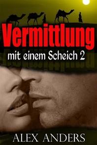 Vermittlung mit einem Scheich 2 (BBW, BDSM Erotische Romantik) - Librerie.coop