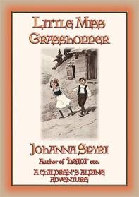 LITTLE MISS GRASSHOPPER - A Children's Alpine Adventure - Librerie.coop