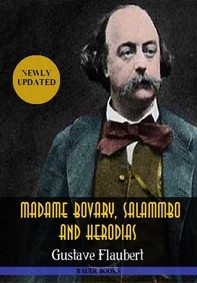 Gustave Flaubert: Madame Bovary,Salammbo and Herodias - Librerie.coop