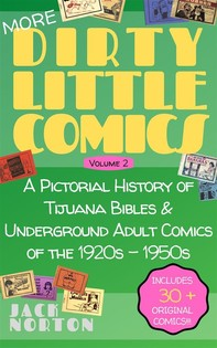 (More) Dirty Little Comics, Volume 2: A Pictorial History of Tijuana Bibles and Underground Adult Comics of the 1920s through the 1950s - Librerie.coop