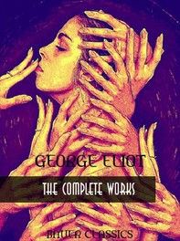 George Eliot: The Complete Works - Librerie.coop