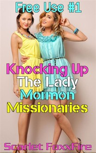 Free Use #1: Knocking Up The Lady Mormon Missionaries - Librerie.coop