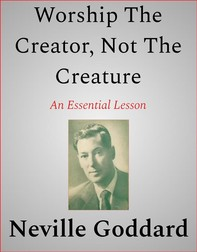 Worship The Creator, Not The Creature - Librerie.coop