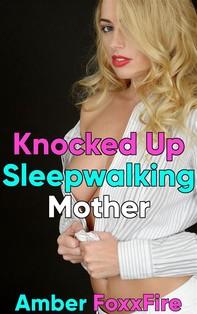 Knocked Up Sleepwalking Mother - Librerie.coop