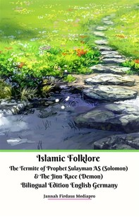 Islamic Folklore The Termite of Prophet Sulayman AS (Solomon) and The Jinn Race (Demon) Bilingual Edition English Germany - Librerie.coop