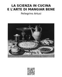 La scienza in cucina e l'arte di mangiar bene - Librerie.coop