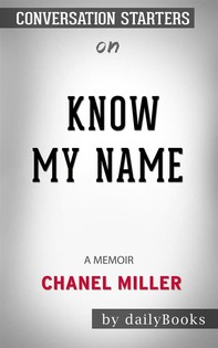 Know My Name: A Memoir byChanel Miller: Conversation Starters - Librerie.coop
