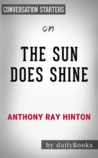 The Sun Does Shine: How I Found Life, Freedom, and Justice byAnthony Hinton: Conversation Starters - Librerie.coop