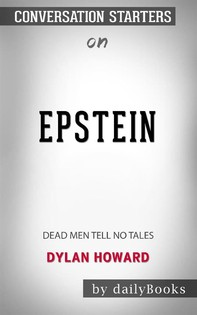 Epstein: Dead Men Tell No Tales byDylan Howard: Conversation Starters - Librerie.coop