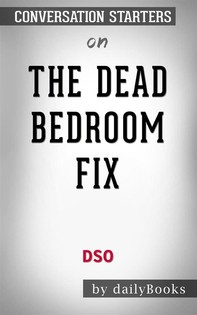 The Dead Bedroom Fix byD.S.O: Conversation Starters - Librerie.coop