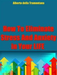 How To Eliminate Stress And Anxiety In Your Life - Librerie.coop