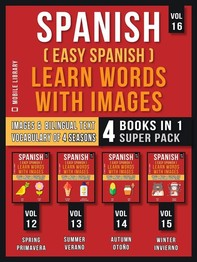 Spanish ( Easy Spanish ) Learn Words With Images (Vol 16) Super Pack 4 Books in 1 - Librerie.coop