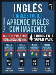 Inglés ( Inglés Facil ) Aprende Inglés con Imágenes (Vol 16) Super Pack 4 Libros en 1 - Librerie.coop