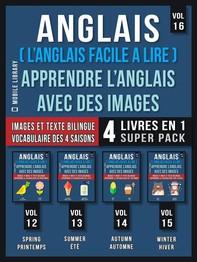 Anglais ( L'Anglais facile a lire ) - Apprendre L'Anglais Avec Des Images (Vol 16) Super Pack 4 livres en 1 - Librerie.coop