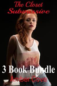The Closet Submissive 3 Book Bundle - Librerie.coop