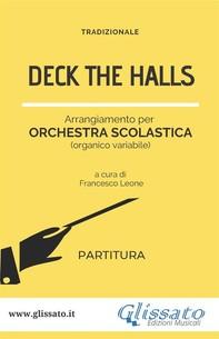 Deck The Halls - orchestra scolastica smim/liceo (partitura) - Librerie.coop