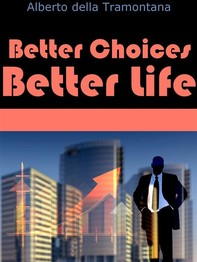Better Choices, Better Life - Librerie.coop