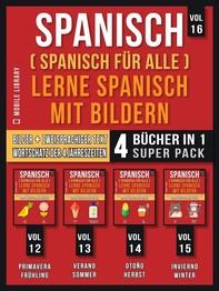 Spanisch (Spanisch für alle) Lerne Spanisch mit Bildern (Vol 16) Super Pack 4 Bücher in 1 - Librerie.coop