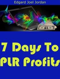 7 Days To PLR Profits - Librerie.coop