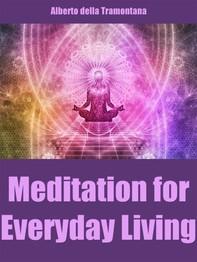 Meditation For Everyday Living - Librerie.coop