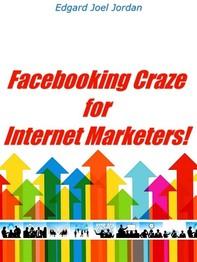 facebooking Craze For Internet Marketers! - Librerie.coop