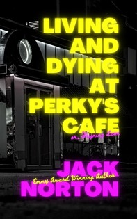 Living And Dying At Perky's Cafe, or: Feigning Love - Librerie.coop