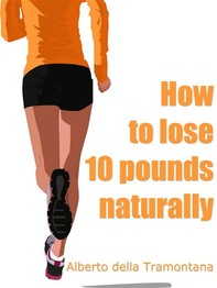 How To Lose 10 Pounds Naturally - Librerie.coop