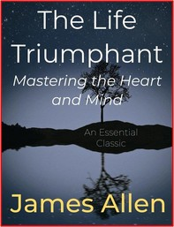 The Life Triumphant – Mastering the Heart and Mind - Librerie.coop