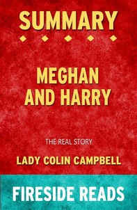 Meghan and Harry: The Real Story by Lady Colin Campbell: Summary by Fireside Reads - Librerie.coop