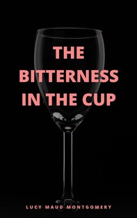 The Bitterness in the Cup  - Librerie.coop