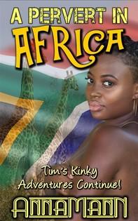 A Pervert In Africa - Librerie.coop