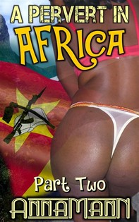 A Pervert In Africa - Part Two - Librerie.coop