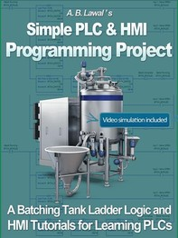 Simple PLC & HMI Programming Project - A Batching Tank Ladder Logic and HMI tutorial for learning PLCs - Librerie.coop