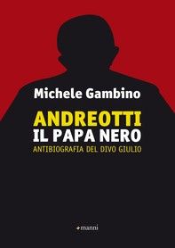 Andreotti - Il Papa nero - Librerie.coop